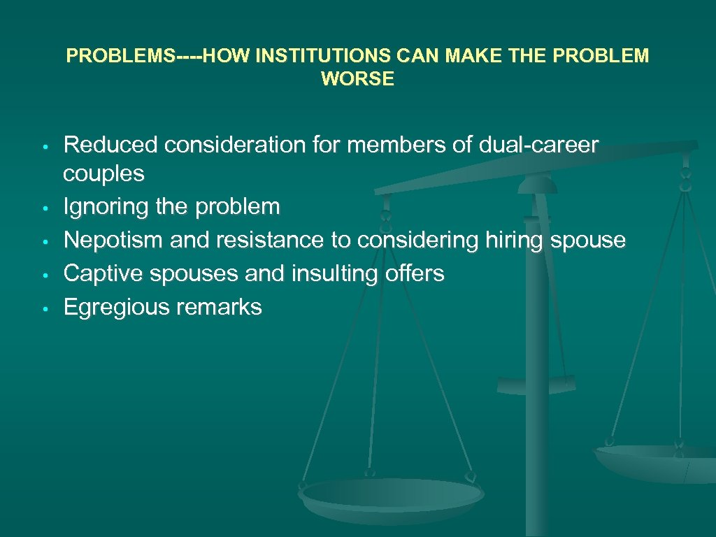 PROBLEMS----HOW INSTITUTIONS CAN MAKE THE PROBLEM WORSE • • • Reduced consideration for members