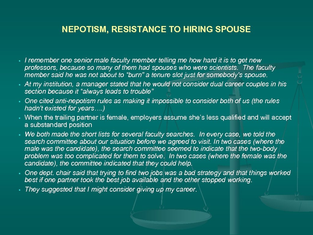 NEPOTISM, RESISTANCE TO HIRING SPOUSE • • I remember one senior male faculty member