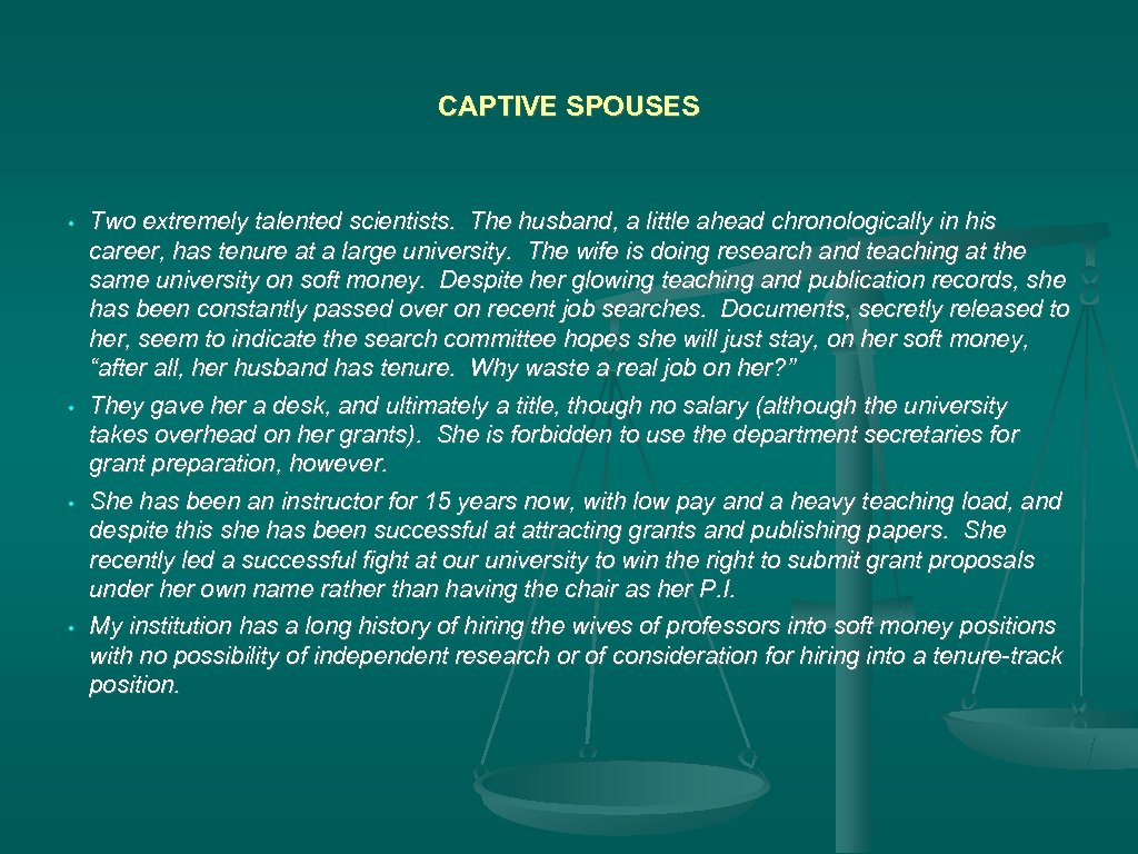 CAPTIVE SPOUSES • • Two extremely talented scientists. The husband, a little ahead chronologically