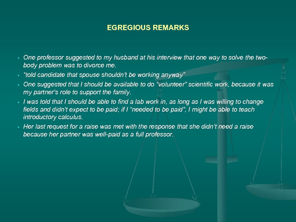 EGREGIOUS REMARKS • • • One professor suggested to my husband at his interview