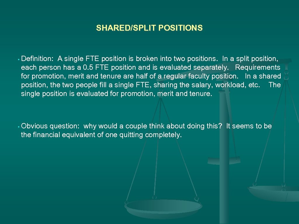 SHARED/SPLIT POSITIONS • Definition: A single FTE position is broken into two positions. In