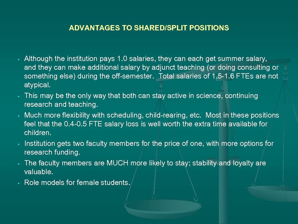 ADVANTAGES TO SHARED/SPLIT POSITIONS • • • Although the institution pays 1. 0 salaries,