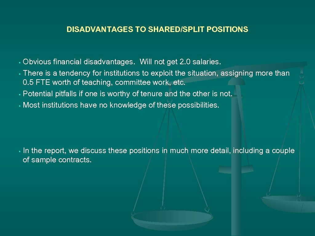 DISADVANTAGES TO SHARED/SPLIT POSITIONS Obvious financial disadvantages. Will not get 2. 0 salaries. •