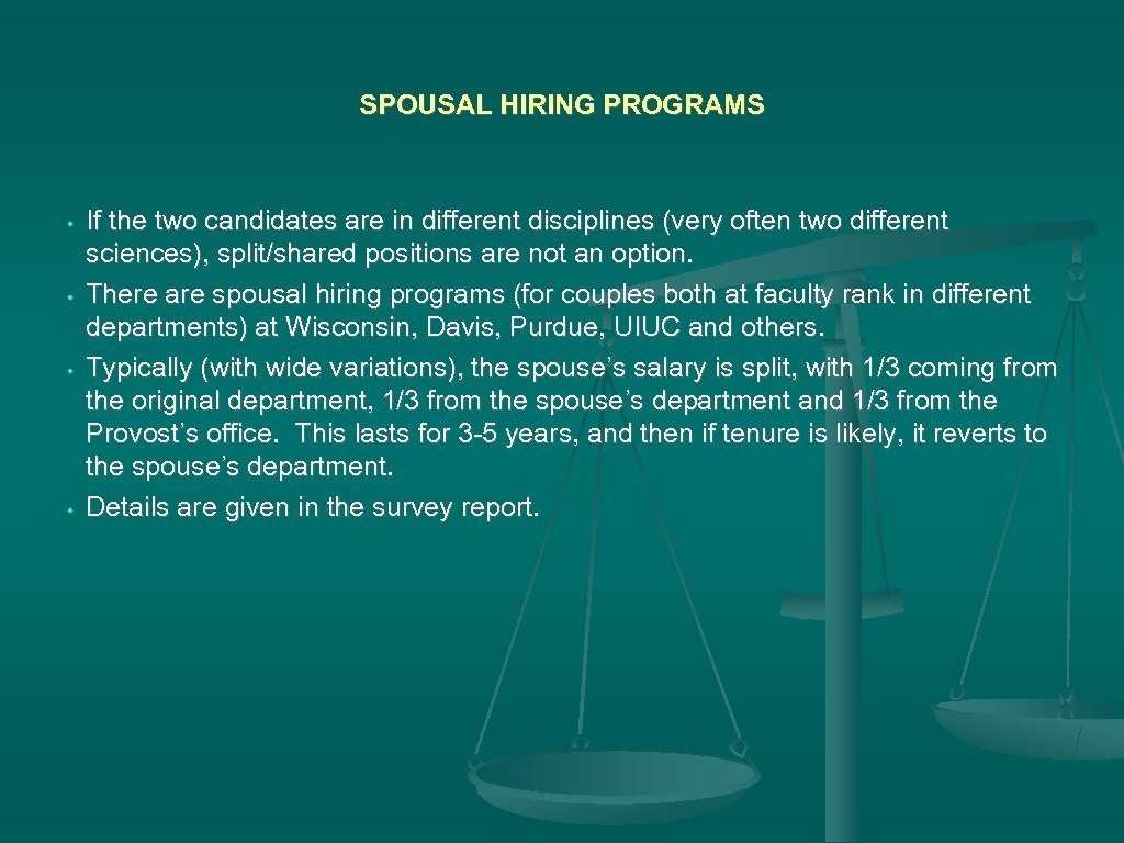SPOUSAL HIRING PROGRAMS • • If the two candidates are in different disciplines (very
