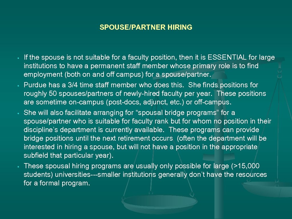 SPOUSE/PARTNER HIRING • • If the spouse is not suitable for a faculty position,