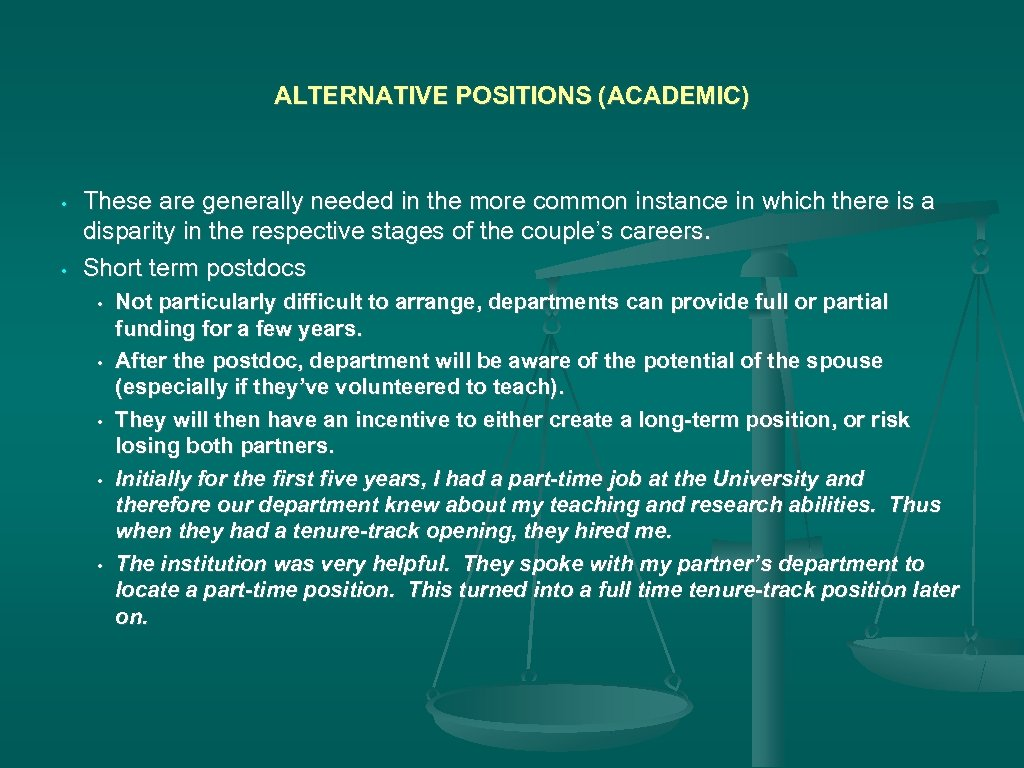 ALTERNATIVE POSITIONS (ACADEMIC) • • These are generally needed in the more common instance