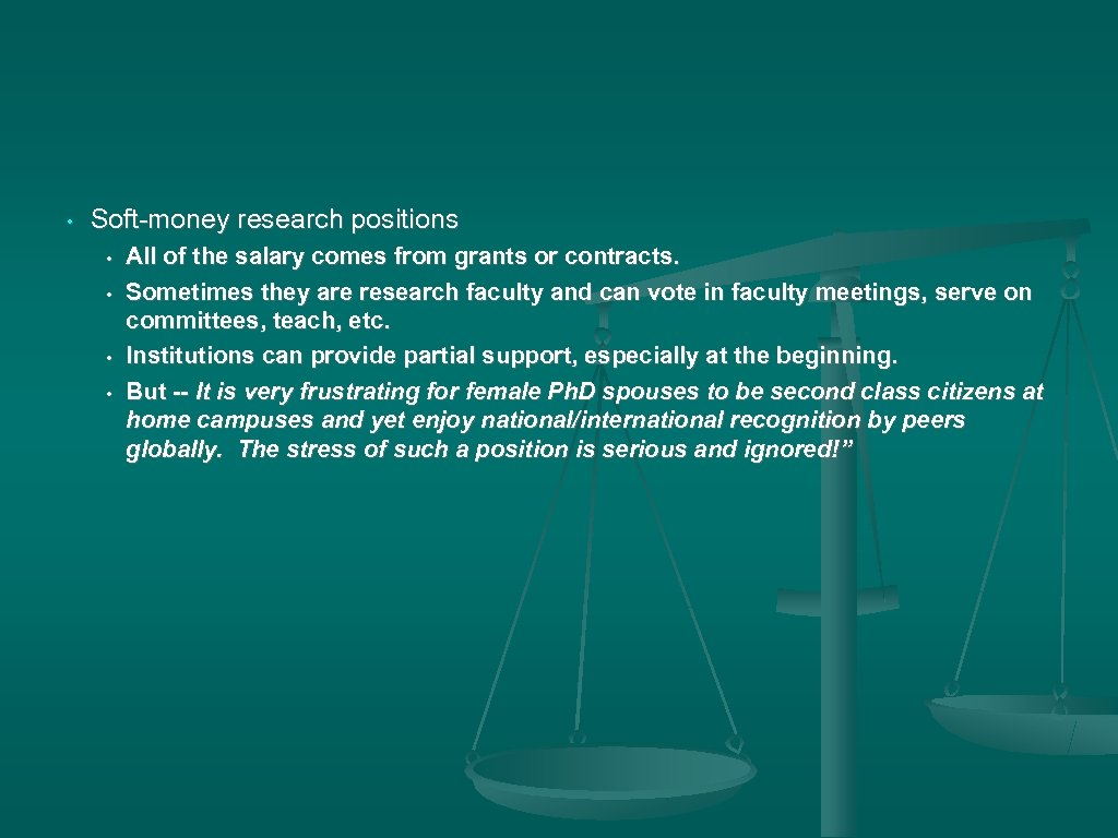 • Soft-money research positions • • All of the salary comes from grants