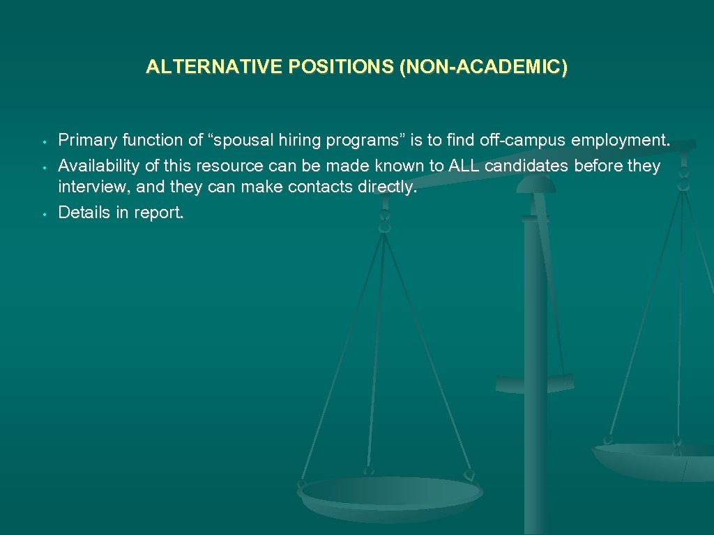 "ALTERNATIVE POSITIONS (NON-ACADEMIC) • • • Primary function of ""spousal hiring programs"" is to"