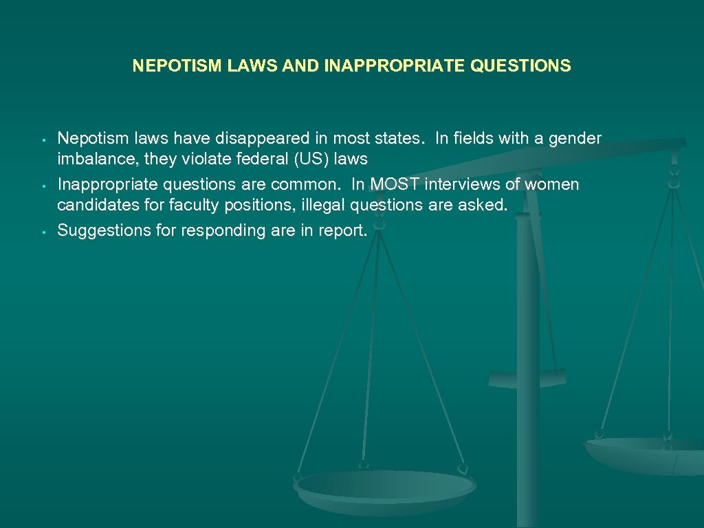 NEPOTISM LAWS AND INAPPROPRIATE QUESTIONS • • • Nepotism laws have disappeared in most