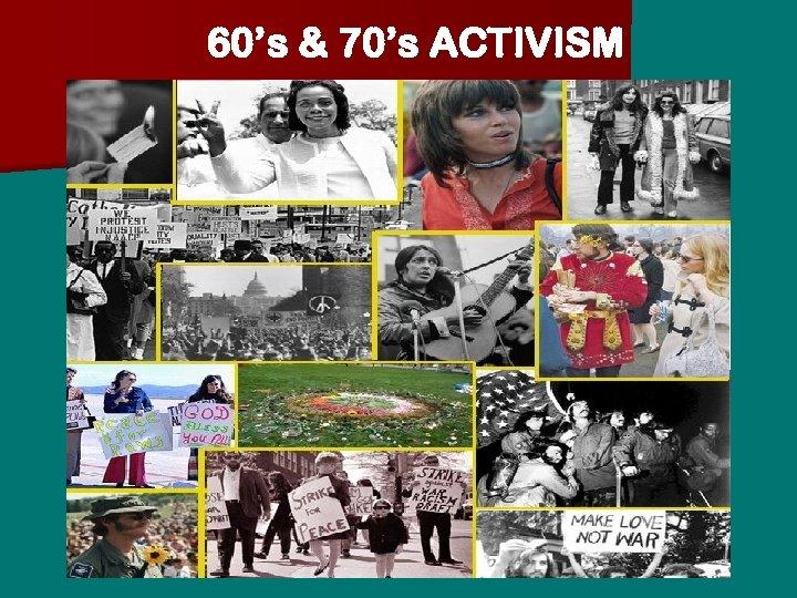 60's & 70's ACTIVISM
