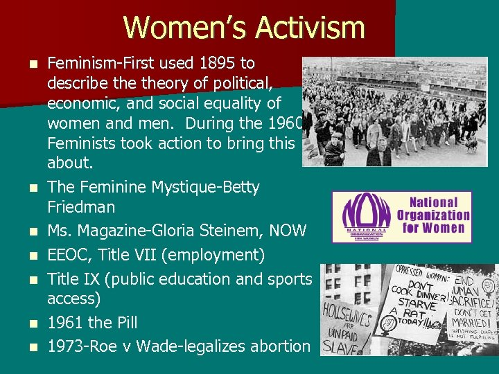 Women's Activism n n n n Feminism-First used 1895 to describe theory of political,