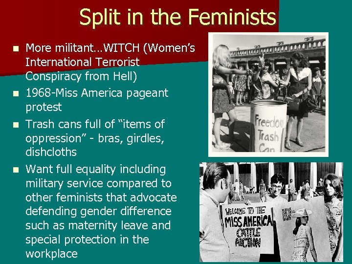 Split in the Feminists More militant…WITCH (Women's International Terrorist Conspiracy from Hell) n 1968