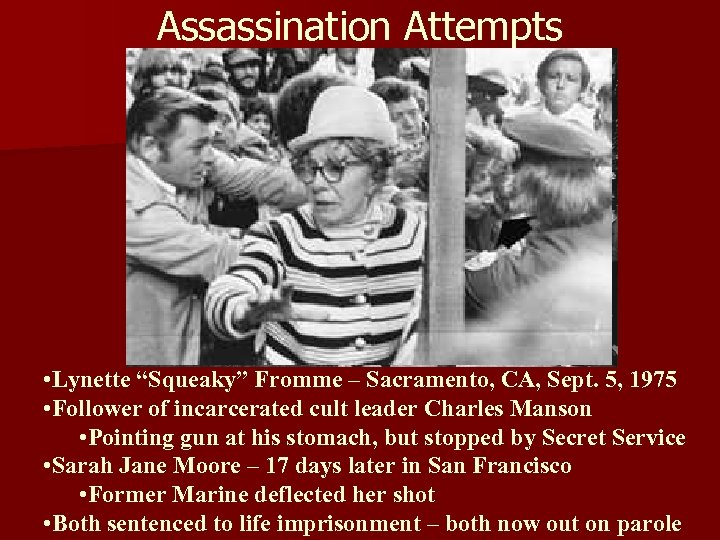 "Assassination Attempts • Lynette ""Squeaky"" Fromme – Sacramento, CA, Sept. 5, 1975 • Follower"