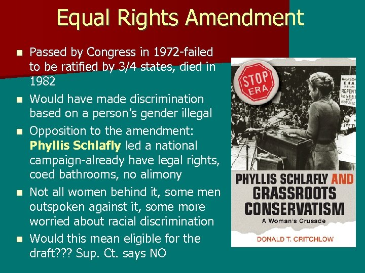 Equal Rights Amendment n n n Passed by Congress in 1972 -failed to be