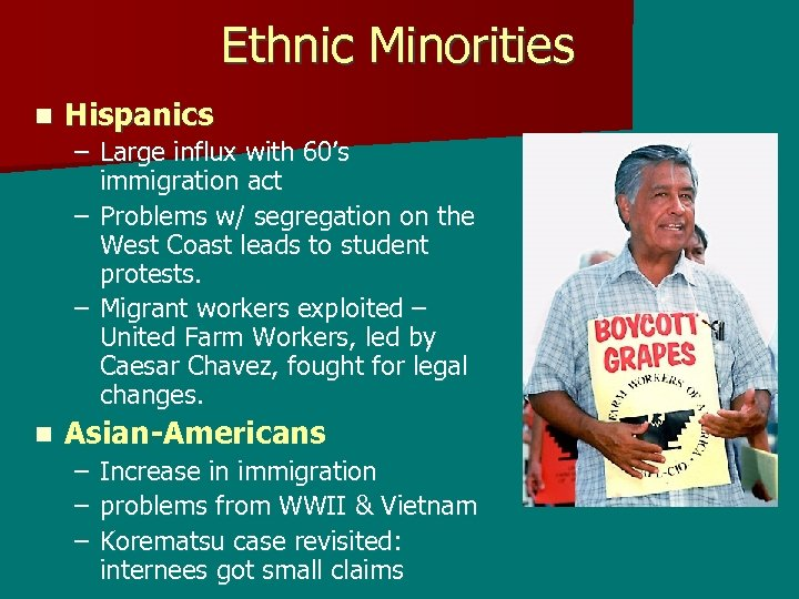 Ethnic Minorities n Hispanics – Large influx with 60's immigration act – Problems w/