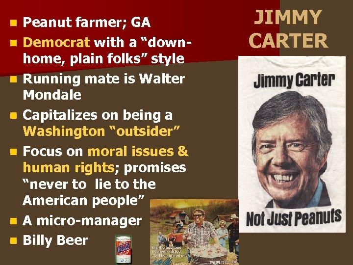 """n n n n Peanut farmer; GA Democrat with a """"downhome, plain folks"""" style"""