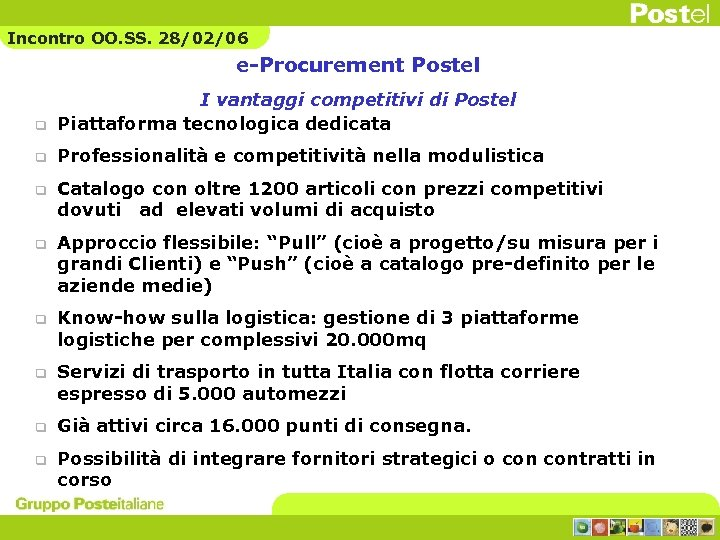 Incontro OO. SS. 28/02/06 e-Procurement Postel q I vantaggi competitivi di Postel Piattaforma tecnologica