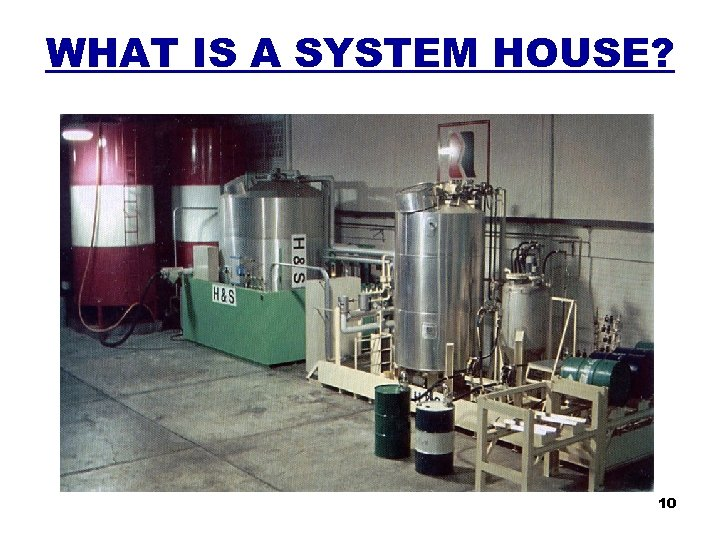 WHAT IS A SYSTEM HOUSE? 10