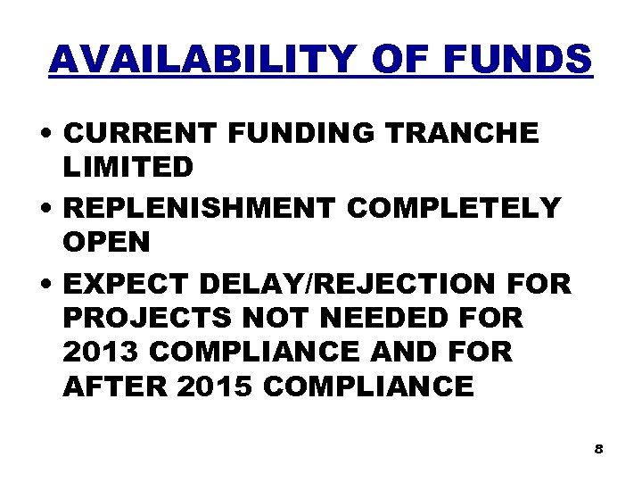 AVAILABILITY OF FUNDS • CURRENT FUNDING TRANCHE LIMITED • REPLENISHMENT COMPLETELY OPEN • EXPECT