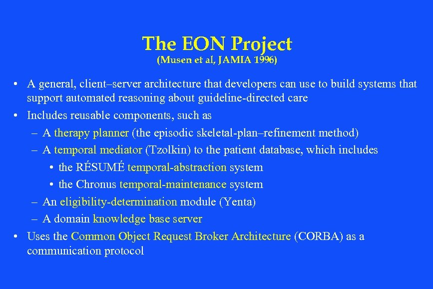 The EON Project (Musen et al, JAMIA 1996) • A general, client–server architecture that