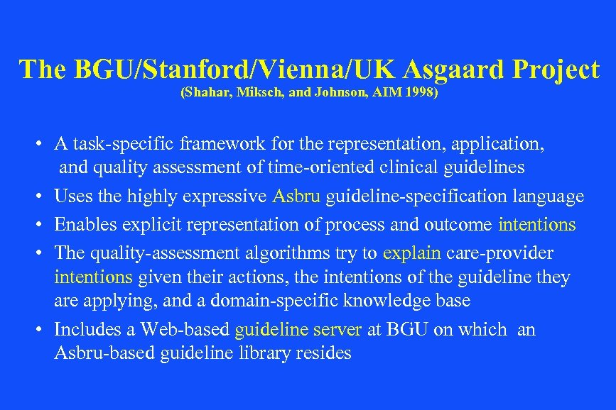 The BGU/Stanford/Vienna/UK Asgaard Project (Shahar, Miksch, and Johnson, AIM 1998) • A task-specific framework