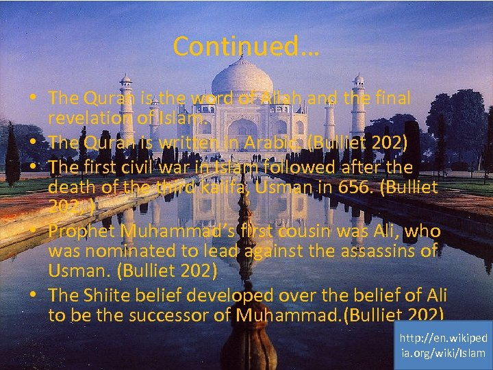 Continued… • The Quran is the word of Allah and the final revelation of