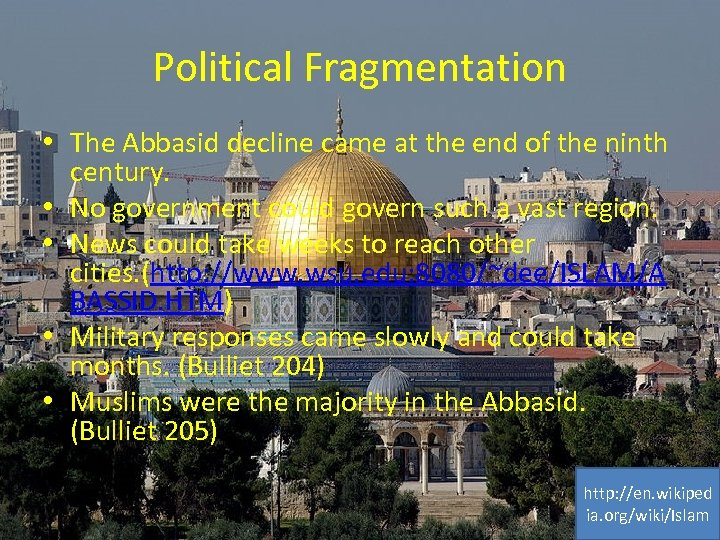Political Fragmentation • The Abbasid decline came at the end of the ninth century.
