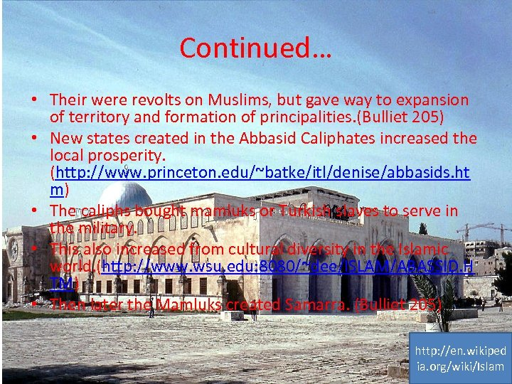 Continued… • Their were revolts on Muslims, but gave way to expansion of territory