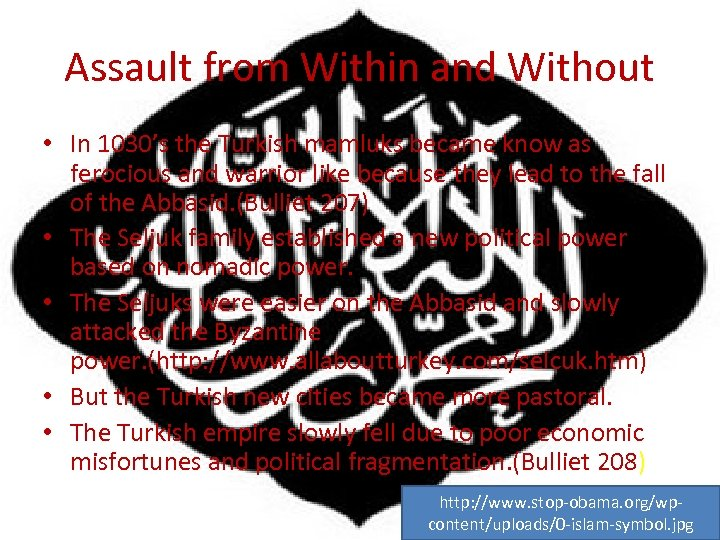 Assault from Within and Without • In 1030's the Turkish mamluks became know as