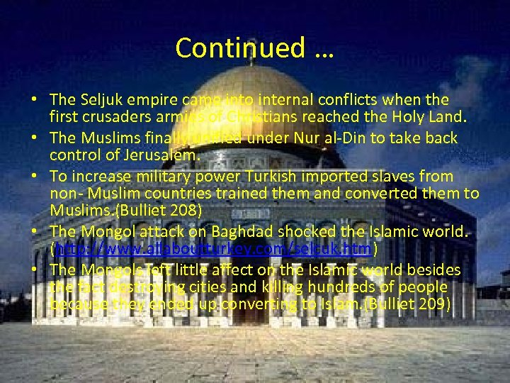Continued … • The Seljuk empire came into internal conflicts when the first crusaders