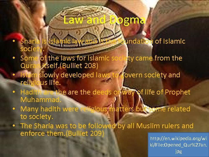 Law and Dogma • Sharia is Islamic law and is the foundation of Islamic