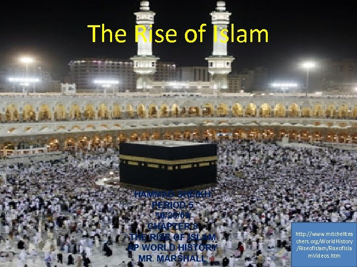 The Rise of Islam HAMMAD SHEIKH PERIOD 5 10/20/09 CHAPTER 8 THE RISE OF