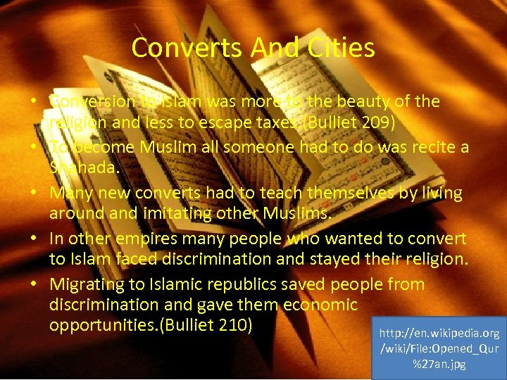 Converts And Cities • Conversion to Islam was more to the beauty of the