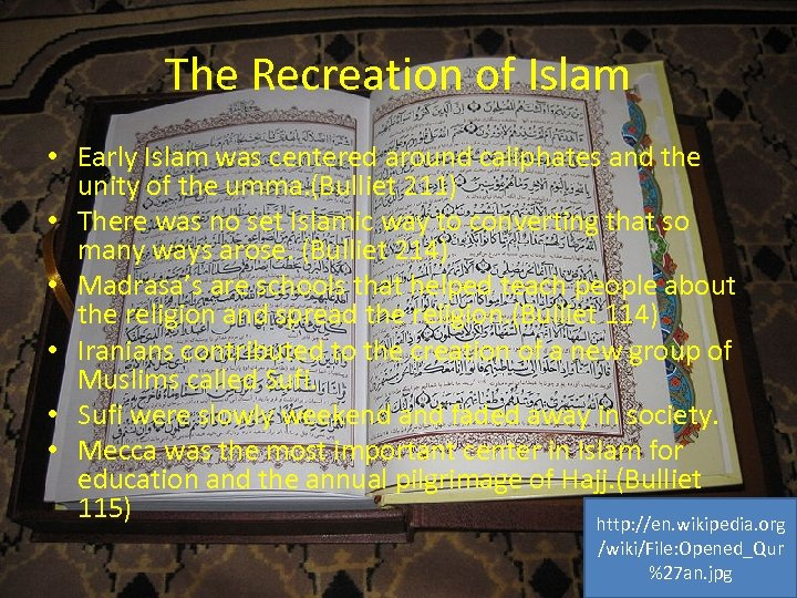 The Recreation of Islam • Early Islam was centered around caliphates and the unity