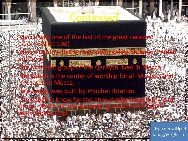 Continued • Mecca was one of the last of the great caravan cities. (Bulliet