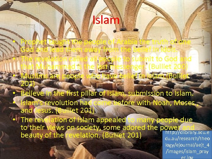 Islam • Prophet taught the people of Arabia the truth of one God and