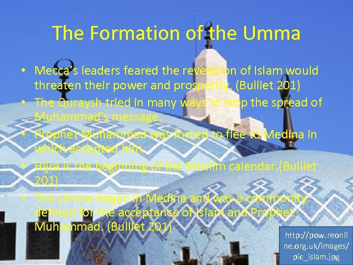 The Formation of the Umma • Mecca's leaders feared the revelation of Islam would