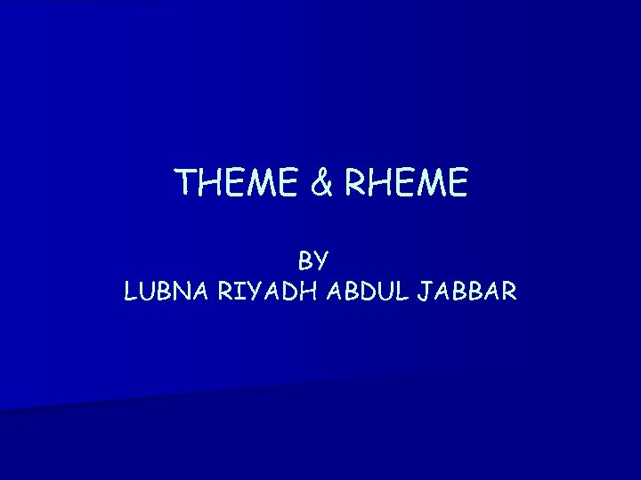 THEME & RHEME BY LUBNA RIYADH ABDUL JABBAR
