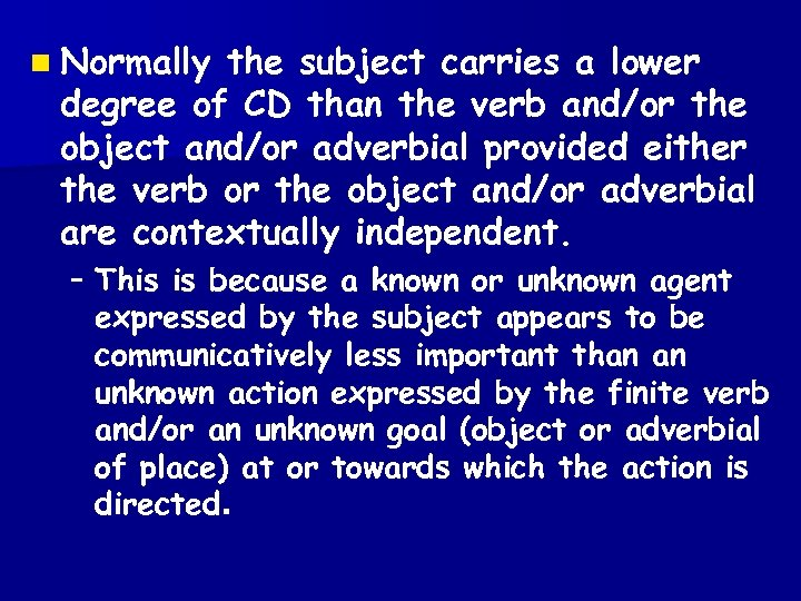 n Normally the subject carries a lower degree of CD than the verb and/or
