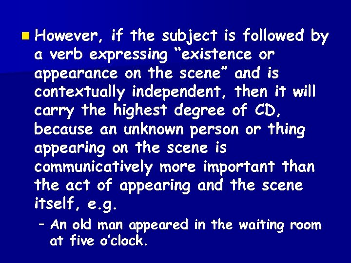 """n However, if the subject is followed by a verb expressing """"existence or appearance"""