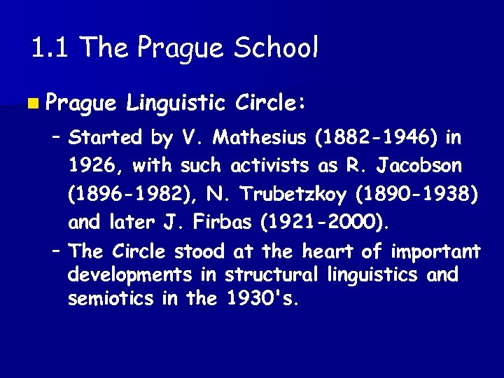 1. 1 The Prague School n Prague Linguistic Circle: – Started by V. Mathesius