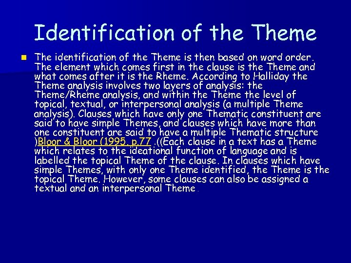 Identification of the Theme n The identification of the Theme is then based on