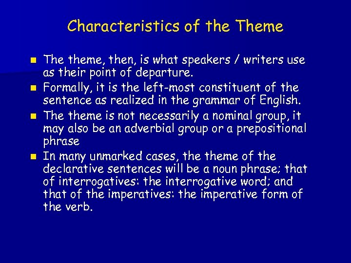 Characteristics of the Theme n n The theme, then, is what speakers / writers