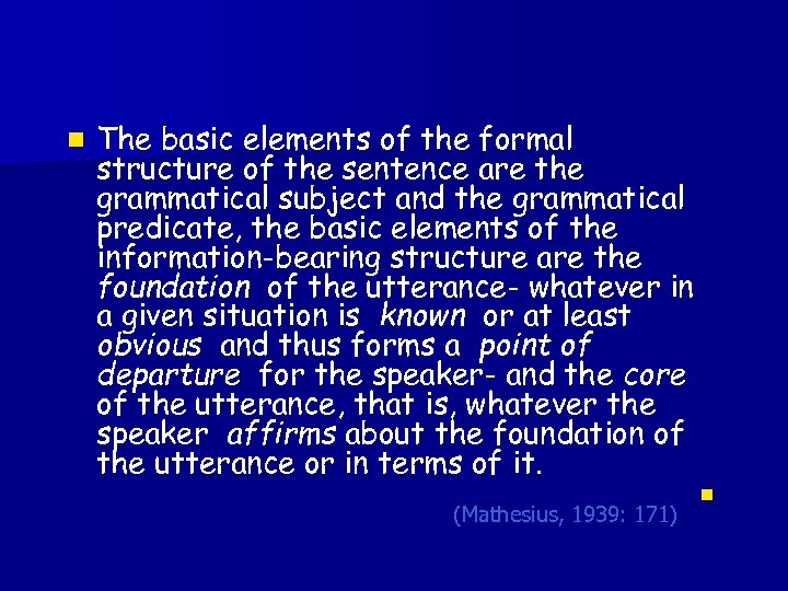 n The basic elements of the formal structure of the sentence are the grammatical