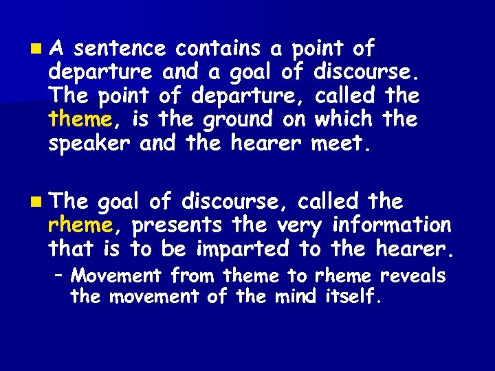 n. A sentence contains a point of departure and a goal of discourse. The