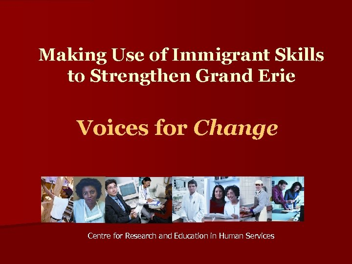 Making Use of Immigrant Skills to Strengthen Grand Erie Voices for Change Centre for