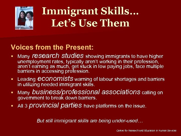 Immigrant Skills… Let's Use Them Voices from the Present: § Many research studies showing