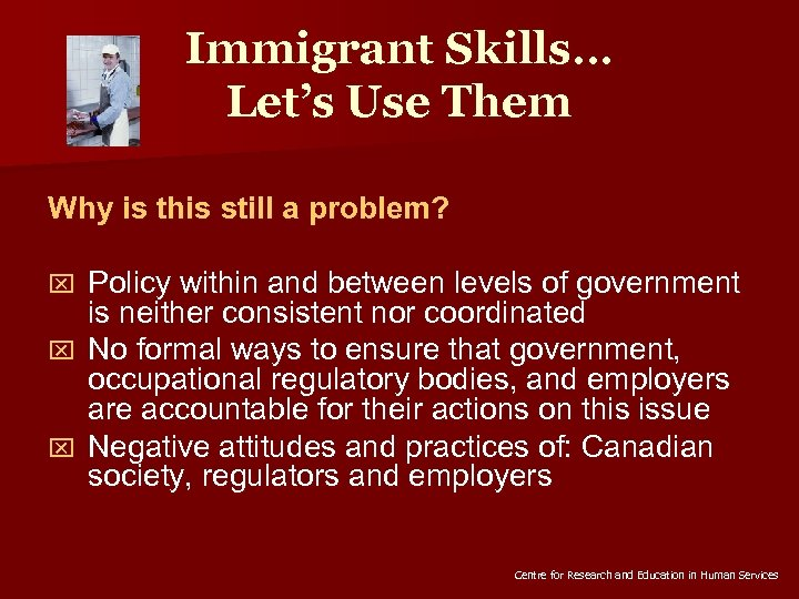 Immigrant Skills… Let's Use Them Why is this still a problem? Policy within and