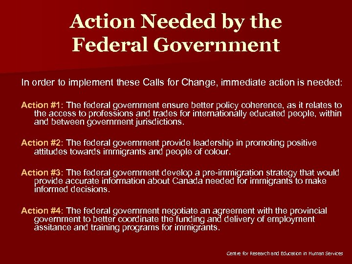 Action Needed by the Federal Government In order to implement these Calls for Change,