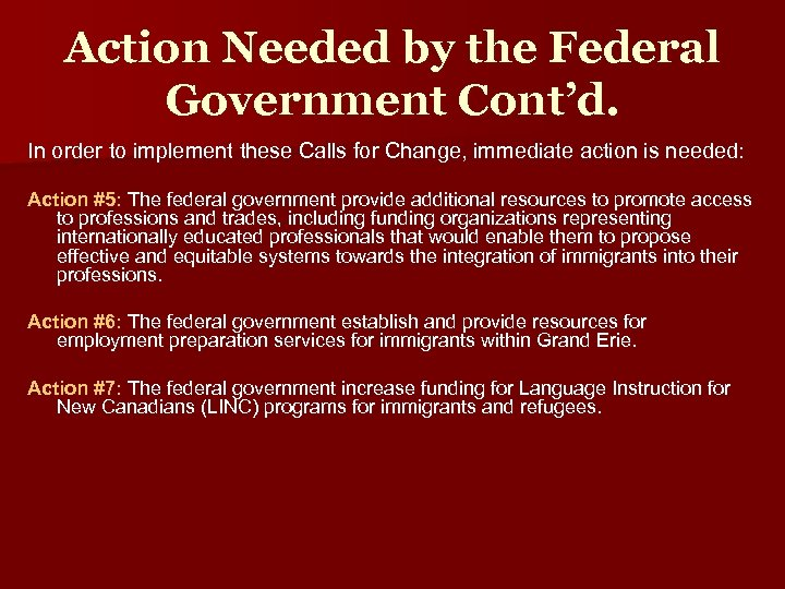 Action Needed by the Federal Government Cont'd. In order to implement these Calls for